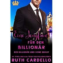 Eine Jungfrau für den Billionär (Der Billionär und seine Braut)