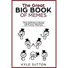 The Great Big Book Of Memes: The Definitive Book Of Funny Memes (English Edition)