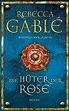 Die Hüter der Rose: Historischer Roman (Ehrenwirth Belletristik)