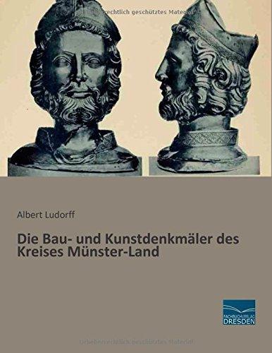 Die Bau- und Kunstdenkmaeler des Kreises Muenster-Land by Albert Ludorff (2014-12-10)