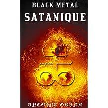 Black Métal Satanique: La Vérité sur l'Histoire du Black Métal Blasphématoire (French Edition)