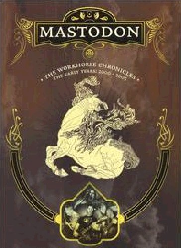 Mastodon - The Workhorse Chronicles - Dvd