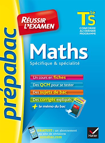 Maths Tle S spcifique & spcialit - Prpabac Russir l'examen : fiches de cours et sujets de bac corrigs (terminale S)