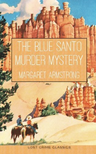The Blue Santo Murder Mystery (American Queens of Crime) (Volume 4) by Margaret Armstrong (2015-05-07)
