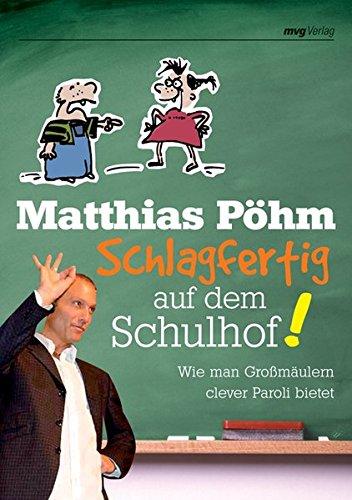 Schlagfertig auf dem Schulhof! Wie man Großmäulern clever Paroli bietet (MVG Verlag bei Redline)