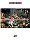 eBook Gratis da Scaricare MANUALE DI ENOGASTRONOMIA FANTASTICA (PDF,EPUB,MOBI) Online Italiano