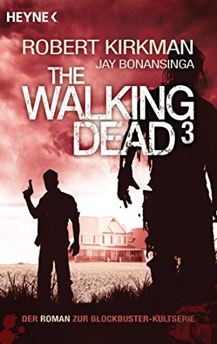 The Walking Dead 3: Roman (The Walking Dead-Romane, Band 3) (Dead Walking The Governor)