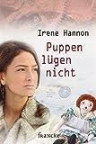 Puppen lügen nicht - Irene Hannon