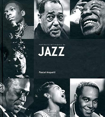 Portraits mythiques du jazz par Pascal ANQUETIL