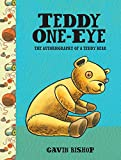 Teddy One-Eye: The Autobiography of a Teddy Bear