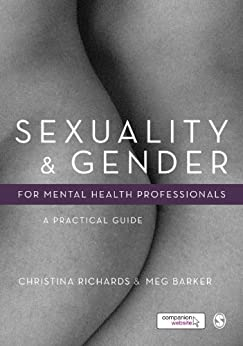 Sexuality and Gender for Mental Health Professionals: A Practical Guide by [Richards, Christina, Barker, Meg-John]