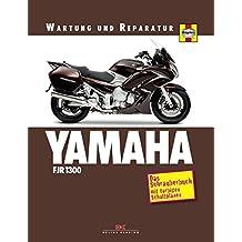 Yamaha FJR 1300: Das Schrauberbuch mit farbigen Schaltplänen (Wartung und Reparatur)