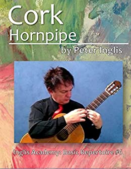 Cork Hornpipe (Harvest Home) (Inglis Academy: Basic Repertoire Book 6) (English Edition) par [Inglis, Peter]