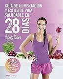 Guía de alimentación y estilo de vida saludable en 28 días: The Bikini Body