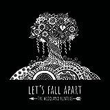 Let's Fall Apart [Explicit]