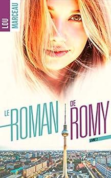Le roman de Romy tome 2 (French Edition) by [Marceau, Lou]
