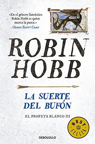 La suerte del bufón (El Profeta Blanco 3) (BEST SELLER)
