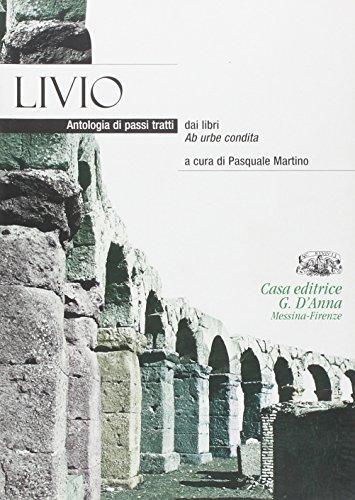 Livio. Antologia di passi tratti dai libri Ab urbe condita. Per i Licei e gli Ist. magistrali. Con espansione online