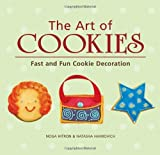 The Art of Cookies: Fast and Fun Cookie Decoration by Noga Hitron (2004-09-01)
