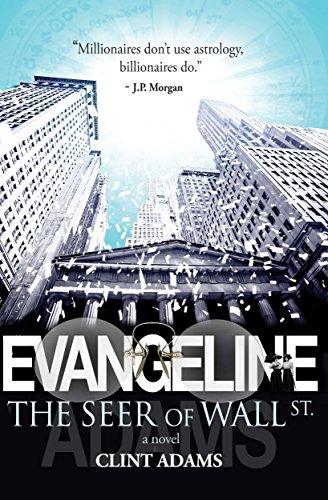 EVANGELINE: The Seer of Wall St.