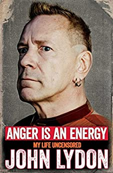 Anger is an Energy: My Life Uncensored by [Lydon, John]