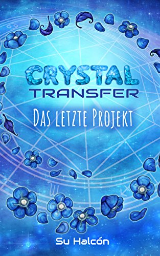 Crystal Transfer III: Das letzte Projekt