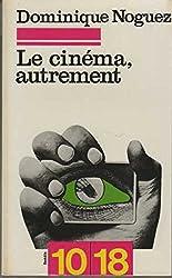 Le cinema, autrement