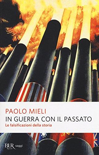In guerra con il passato. Le falsificazioni della storia (Saggi) por Paolo Mieli