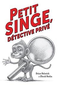 Petit Singe, Détective Privé par Brian Selznick