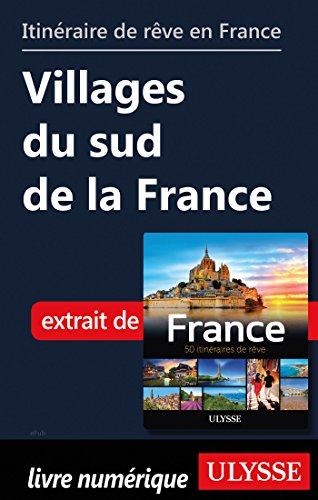 Descargar Libro Itinéraire de rêve en France - Villages du sud de la France de Collectif