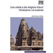 Una ullada a les religions d'avui. L'hinduisme i el budisme (Biblioteca Serra d'Or)
