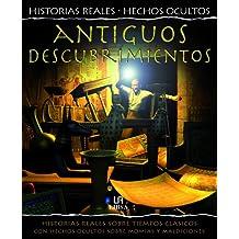 Antiguos Descubrimientos: Hsitorias Reales sobre Tiempos Clásicos con hechos Ocultos sobre Momias y Maldiciones (Historias Reales. Hechos Ocultos)