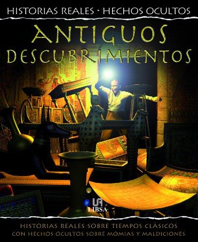 Portada del libro Antiguos Descubrimientos: Hsitorias Reales sobre Tiempos Clásicos con hechos Ocultos sobre Momias y Maldiciones (Historias Reales. Hechos Ocultos)