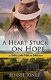 A Heart Stuck On Hope (A Dollar for a Dream Book 1)