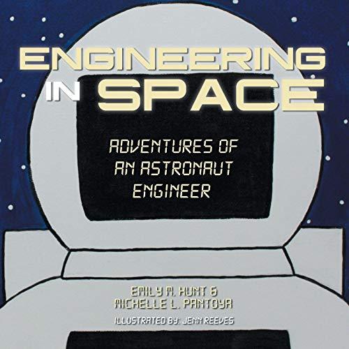 Engineering in Space: Adventures of an Astronaut Engineer