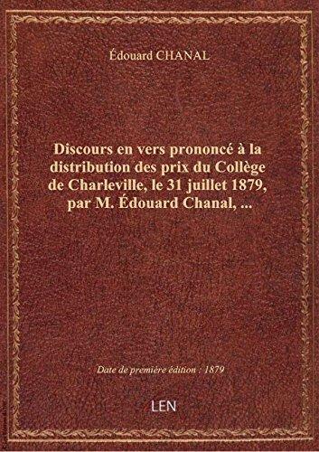 Discours en vers prononc  la distribution des prix du Collge de Charleville, le 31 juillet 1879,
