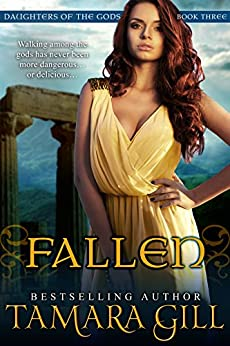 Fallen (Mythological Romance) (Daughters Of The Gods Book 3) by [Gill, Tamara]