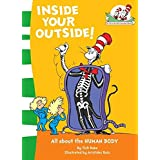 Inside Your Outside!: All about the HUMAN BODY: Book 10 (The Cat in the Hat's Learning Library)
