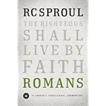 Romans: The Righteous Shall Live by Faith (St. Andrew's Expositional Commentary)