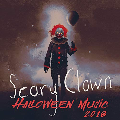 Scary Clown: Halloween Music 2018