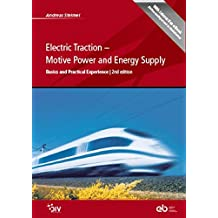Electric Traction - Motion Power and Energy Supply: Basics and Practical Experience