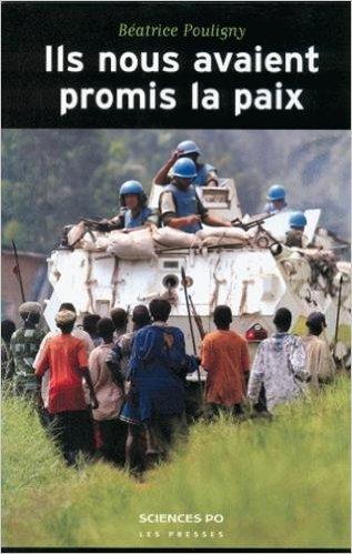 Ils nous avaient promis la paix : Oprations de l'ONU et populations locales de Batrice Pouligny ( 21 octobre 2004 )