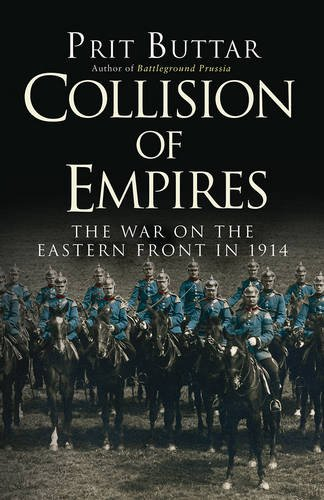 Collision of Empires: The War on the Eastern Front in 1914 (General Military)
