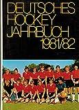 Deutsches Hockey-Jahrbuch 1981/82 (36. Jahrgang)