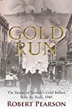 Gold Run: The Rescue of Norway's Gold Bullion from the Nazis, 1940...