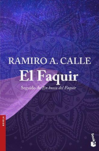 El Faquir: Seguido de En busca del faquir (Novela y Relatos) por Ramiro A. Calle