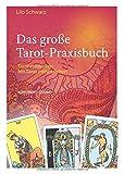 Das große Tarot-Praxisbuch: Tarot entdecken. Mit Tarot mehr erleben