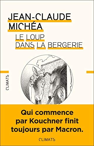 Jean-Claude Michéa - Le loup dans la bergerie (2018)