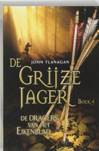 De dragers van het Eikenblad (De Grijze Jager, Band 4)