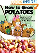 #6: How to Grow Potatoes: Planting and Harvesting Organic Food From Your Patio, Rooftop, Balcony, or Backyard Garden (Booklet)
